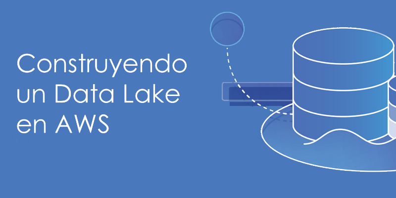 Construyendo un Data Lake en AWS – eBook