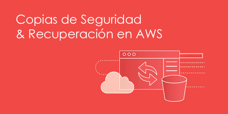 Copias de Seguridad & Recuperación en AWS – eBook